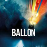 «Balloon» Le vent de la liberté