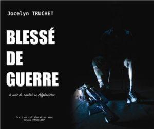Blessé de guerre, un livre de Jocelyin Truchet
