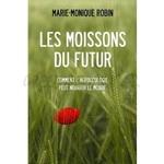 Nourrir l'humanité : exploiter «Les moissons du futur» de Marie-Monique Robin, 2012