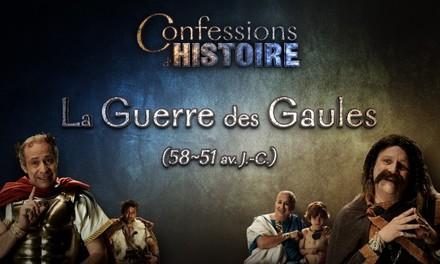 Confessions d'histoire – La guerre des Gaules